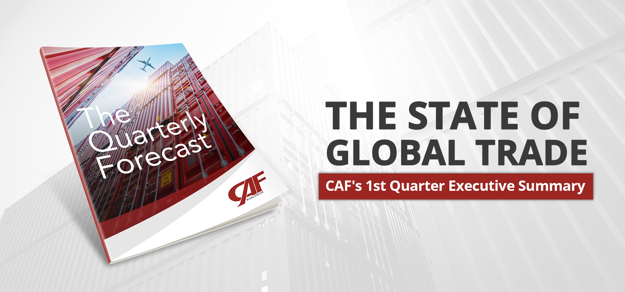 The State of Global Trade: CAF's 1st Quarter Executive Summary