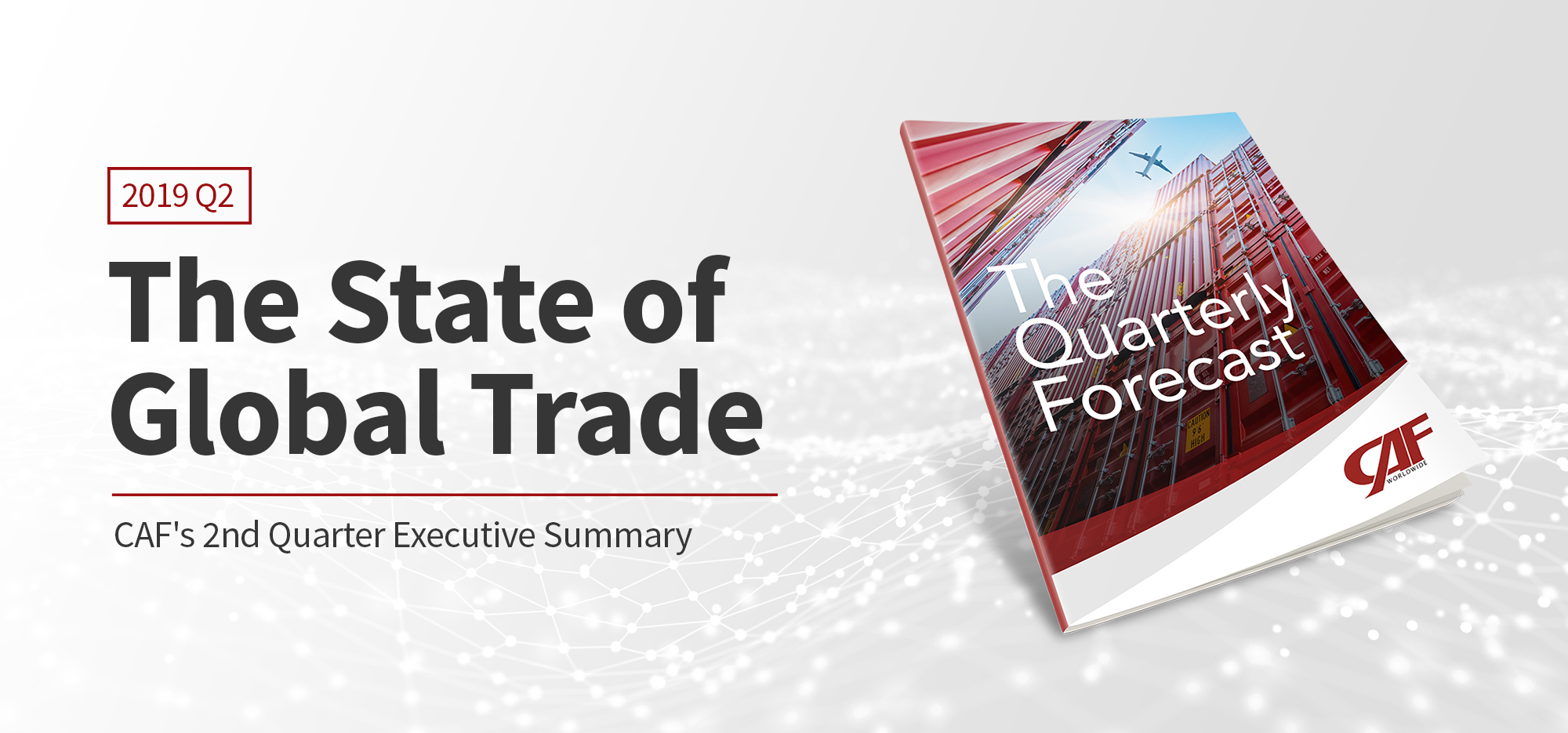 The State of Global Trade: CAF's 2nd Quarter Executive Summary