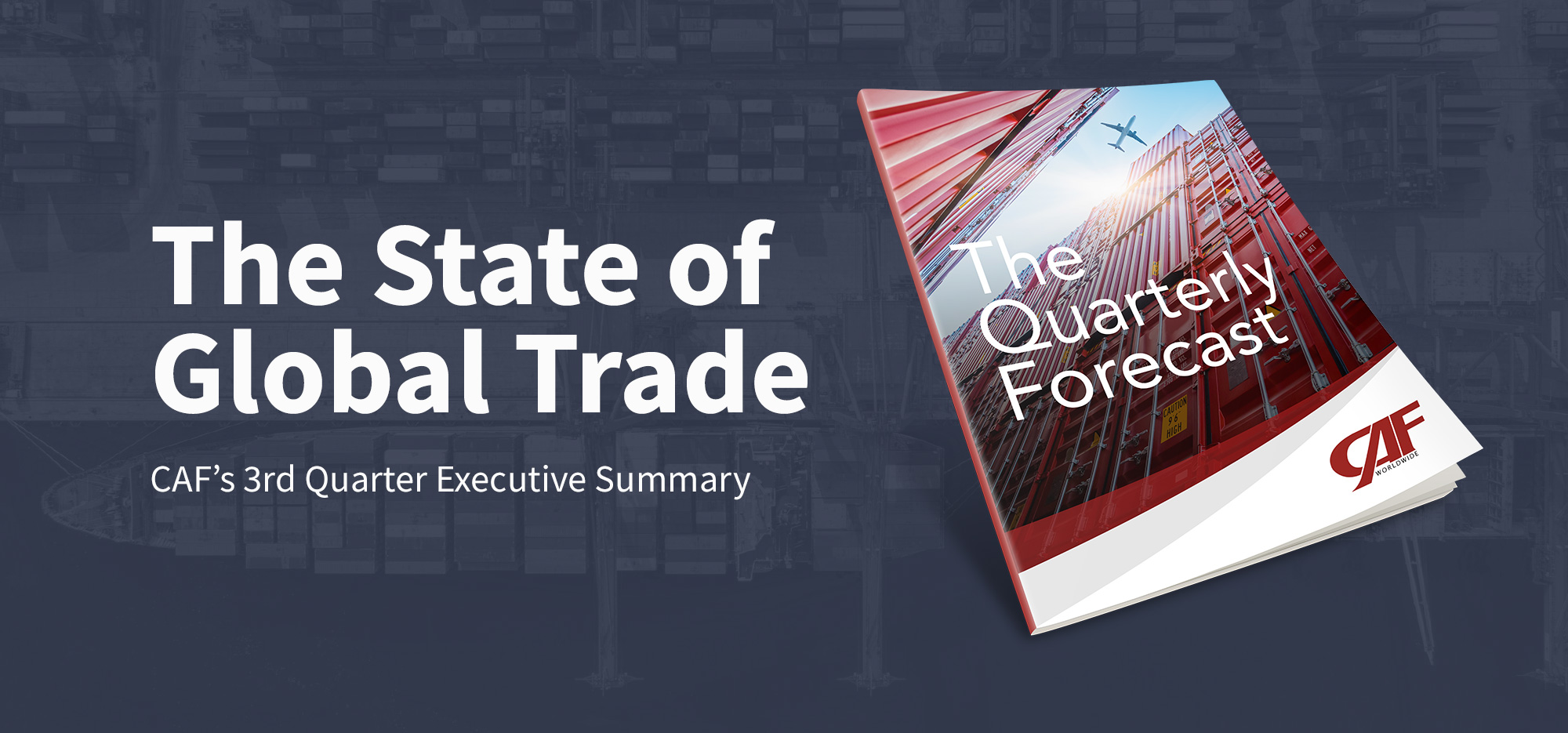 The State of Global Trade: CAF's 3rd Quarter Executive Summary